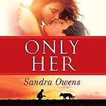 Only Her: A K2 Team Novel, Book 5 | Sandra Owens
