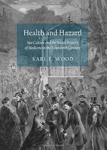 Health and Hazard: Spa Culture and the Social History of Medicine in the Nineteenth Century
