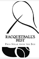 Racquetball's Best: Pros Speak from the Box Kindle Edition