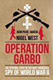 Operation Garbo, Juan Pujol and Nigel West, 1849541078