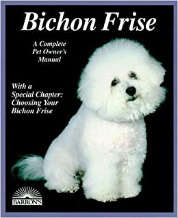 Book Bichon Frise (Barron's Complete Pet Owner's Manuals) by Richard Beauchamp (1996-02-01)
