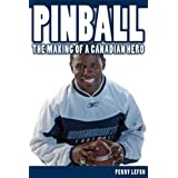 By Perry Lefko Pinball: The Making of a Canadian Hero [Paperback]