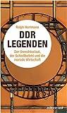 DDR-Legenden - Der Unrechtsstaat, der Schießbefehl und die marode Wirtschaft