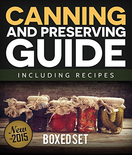 Canning and Preserving Guide including Recipes (Boxed Set) by Speedy Publishing