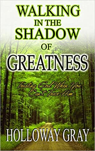 Livres audio à télécharger en mp3 sans abonnement Walking In The Shadow of Greatness: Trusting God When You Can't Trace Him (French Edition) PDF B00SKAEV2A