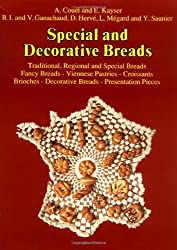 Special and Decorative Breads: Traditional, Regional and Special Breads, Fancy Breads - Viennese Pasteries - Croissants, Brioches - Decorative Breads