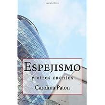 Espejismo: Y otros cuentos (Spanish Edition)