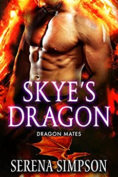Skye's Dragon (Dragon Mate's Book 3) by [Simpson, Serena]