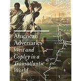 American Adversaries: West and Copley in a Transatlantic World