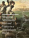 American Adversaries, Emily Ballew Neff and Kaylin H. Weber, 0300196466