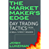 The Market Maker's Edge: Day Trading Tactics From a Wall Street Insider