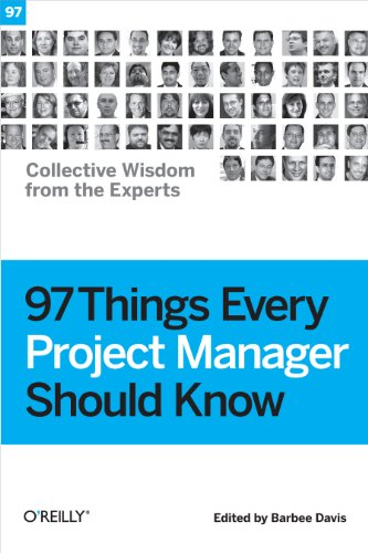 Download 97 Things Every Project Manager Should Know: Collective Wisdom from the Experts Pdf