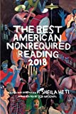 Best American Nonrequired Reading 2018 (The Best American Series ®)