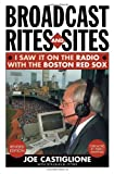 img - for Broadcast Rites and Sites: I Saw It on the Radio with the Boston Red Sox book / textbook / text book