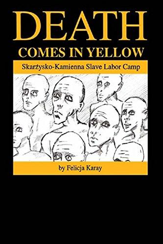 Death Comes in Yellow: Skarzysko-Kamienna Slave Labor Camp