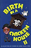 Birth in a Chicken House 2, James Lucas, 0971888302