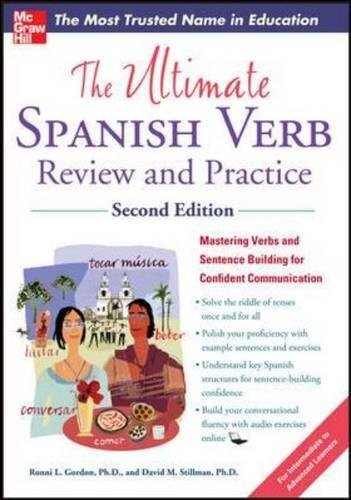 The Ultimate Spanish Verb Review and Practice, Second Edition (Ultimate Review and Practice)
