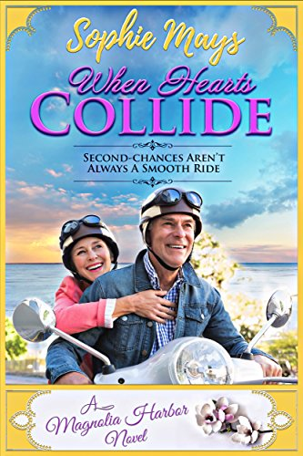 When Hearts Collide (Magnolia Harbor Book 2) by [Mays, Sophie]