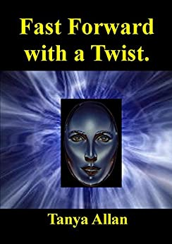 Fast Forward, with a Twist (The Chronicles of Natasha Mackay Book 1) by [Allan, Tanya]
