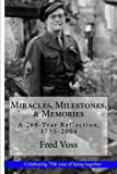 img - for Miracles, Milestones, & Memories: A 269-Year Reflection, 1735-2004 by Fred Voss (2011-05-31) book / textbook / text book