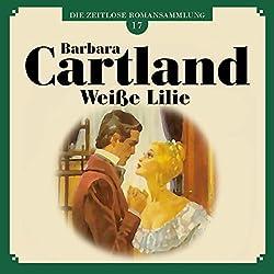 Weiße Lilie (Die zeitlose Romansammlung von Barbara Cartland 17)