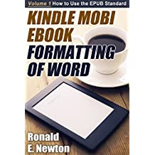 Kindle Mobi EBook Formatting of Word:: Volume 1 How to Use the EPUB Standard