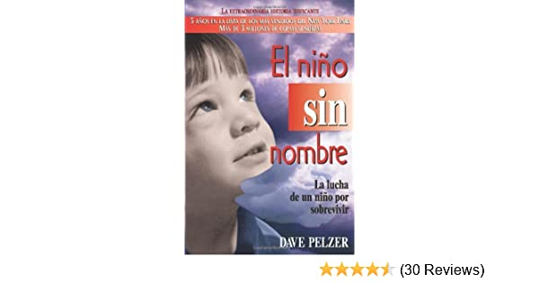 ... Sin Nombre: La lucha de un ni?o por sobrevivir (Spanish Edition) - Kindle edition by Dave Pelzer. Health, Fitness & Dieting Kindle eBooks @ Amazon.com.