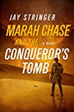 Marah Chase and the Conqueror's Tomb: A Novel
