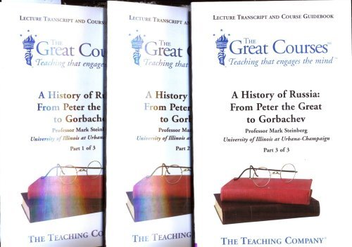 A History of Russia: From Peter the Great to Gorbachev . Lecture Transcript and Course Guidebook (3-Volume Set) (The Great Courses) ebook