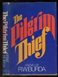 The Pilgrim Thief, R. W. Burda, 0385023200