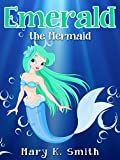 EMERALD THE MERMAID: Cute Fairy Tale Bedtime Story for Kids (Sunshine Reading Book 4)