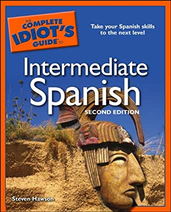 COMPLETE IDIOT'S GUIDE TO LEARNING SPANISH, 5TH EDITION ...