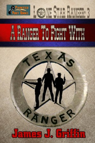 A Ranger to Fight With (Lone Star Ranger) (Volume 3)