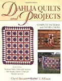 Dahlia Quilts and Projects, Rachel T. Pellman and Cheryl Benner, 1561481793