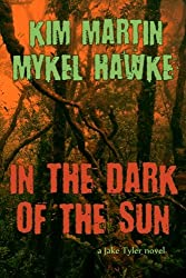 In the Dark of the Sun: A Jake Tyler Thriller