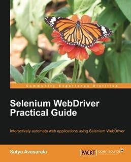 selenium webdriver practical guide satya avasarala 9781782168850 rh amazon com selenium webdriver practical guide free download pdf selenium webdriver practical guide free pdf