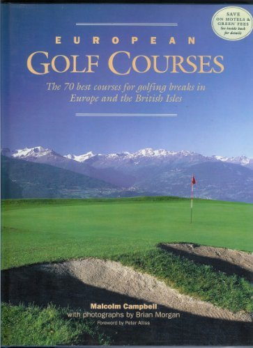 European Golf Courses; The 70 Best Courses for Golfing Breaks in Europe and the British Isles.
