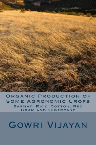 Cotton Organic Books (Organic Production of Some Agronomic Crops: Basmati Rice, Cotton, Red Gram and Sugarcane)