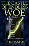 The Castle of Endless Woe, Ty Johnston, 1483928853