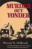 Murder Out Yonder, Stewart H. Holbrook, 0916638413