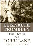 The House on Lorri Lane, Elizabeth Trombley, 1448954002