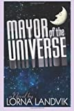 Mayor of the Universe, Lorna Landvik, 1478197838