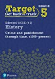 Target Grade 5 Edexcel GCSE (9-1) History Crime and punishment in Britain, c1000- present Intervention Workbook (History Intervention)