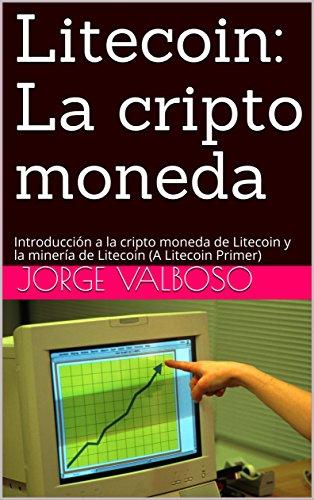 Amazon.com: Litecoin: La cripto moneda: Introducción a la ...