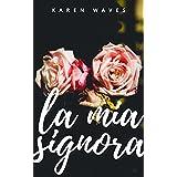 La mia signora: L'amore non è sempre tenero (Italian Edition)
