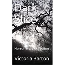 Dark Slice: Horror Story Collection