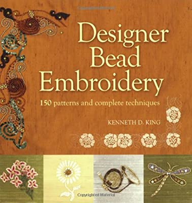 Designer Bead Embroidery 150 Patterns And Complete Techniques