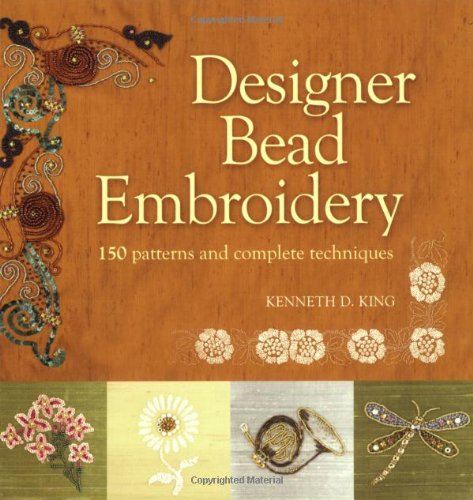 Designer Bead Embroidery: 150 Patterns and Complete Techniques (150 000+ Embroidery Designs compare prices)