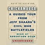 Chickamauga: A Guided Tour from Jeff Shaara's Civil War Battlefields | Jeff Shaara