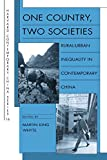 One Country, Two Societies: Rural-Urban Inequality in Contemporary China (Harvard Contemporary China Series)
